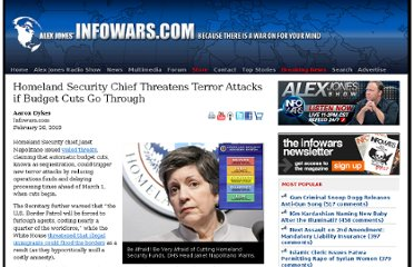 http://www.infowars.com/homeland-security-chief-threatens-terror-attacks-if-budget-cuts-go-through/