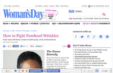 http://www.womansday.com/style-beauty/beauty-tips-products/how-to-get-rid-of-forehead-wrinkles#slide-1
