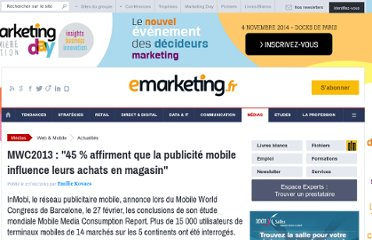 http://www.e-marketing.fr/Breves/MWC2013-45-affirment-que-la-publicite-mobile-influence-leurs-achats-en-magasin-51633.htm
