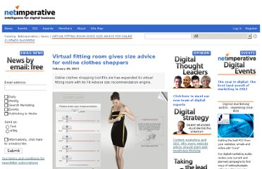 http://www.digitalstrategyconsulting.com/netimperative/news/2013/02/virtual_fitting_room_gives_size_advice_for_online_clothes_shoppers.php