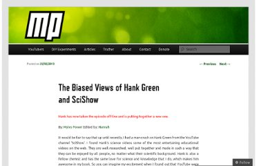 http://mylespower.co.uk/2013/02/25/the-biased-views-of-hank-green-and-scishow/