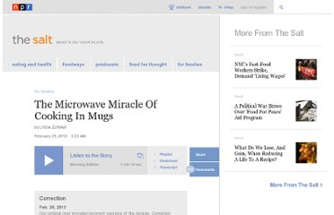 http://www.npr.org/blogs/thesalt/2013/02/25/172505187/the-microwave-miracle-of-cooking-in-mugs