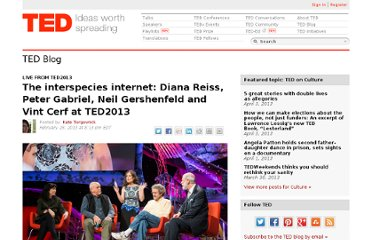 http://blog.ted.com/2013/02/28/the-interspecies-internet-diana-reiss-peter-gabriel-neil-gershenfeld-and-vint-cerf-at-ted2013/