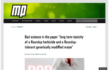 http://mylespower.co.uk/2012/09/23/bad-science-in-long-term-toxicity-of-a-roundup-herbicide-and-a-roundup-tolerant-genetically-modi%ef%ac%81ed-maize/