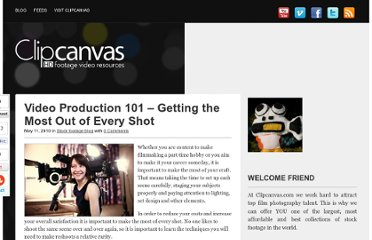 http://www.clipcanvas.com/blog/video-production-101-getting-the-most-out-of-every-shot/