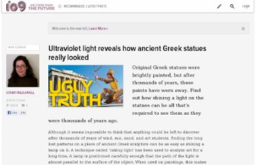 http://io9.com/5616498/ultraviolet-light-reveals-how-ancient-greek-statues-really-looked