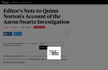 http://www.theatlantic.com/technology/archive/2013/03/editors-note-to-quinn-nortons-account-of-the-aaron-swartz-investigation/273666/