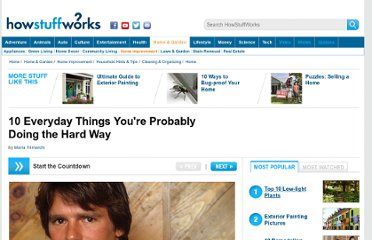 http://home.howstuffworks.com/household-hints-tips/10-things-you-probably-do-hard-way.htm#page=0