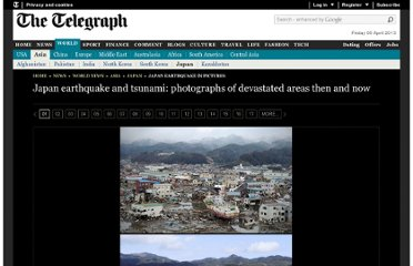 http://www.telegraph.co.uk/news/worldnews/asia/japan/japan-earthquake-in-pictures/9907465/Japan-earthquake-and-tsunami-photographs-of-devastated-areas-then-and-now.html