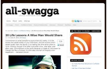 http://allswagga.com/blog/2010/07/26/20-life-lessons-a-wise-man-would-share/