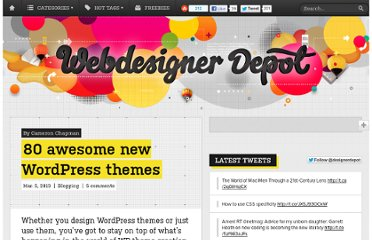http://www.webdesignerdepot.com/2013/03/80-awesome-new-wordpress-themes/