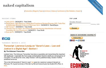 http://www.nakedcapitalism.com/2013/03/transcript-lawrence-lessig-on-aarons-laws-law-and-justice-in-a-digital-age-section-i.html