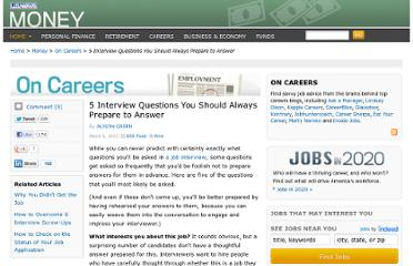 http://money.usnews.com/money/blogs/outside-voices-careers/2013/03/06/5-interview-questions-you-should-always-prepare-to-answer
