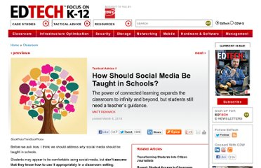 http://www.edtechmagazine.com/k12/article/2013/03/how-should-social-media-be-taught-schools