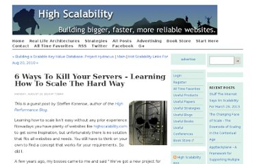 http://highscalability.com/blog/2010/8/23/6-ways-to-kill-your-servers-learning-how-to-scale-the-hard-w.html