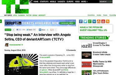 http://techcrunch.com/2010/08/22/stop-being-weak-an-interview-with-angelo-sotira-ceo-of-deviantart-com-tctv/