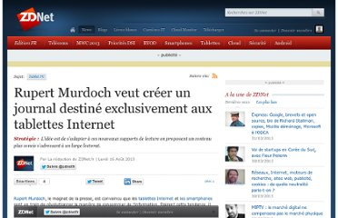 http://www.zdnet.fr/actualites/rupert-murdoch-veut-creer-un-journal-destine-exclusivement-aux-tablettes-internet-39753874.htm?xtor=1