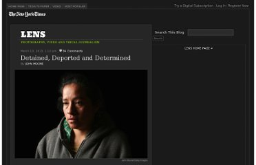 http://lens.blogs.nytimes.com/2013/03/13/detained-deported-and-determined/