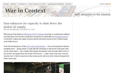 http://warincontext.org/2010/08/23/iran-enhances-its-capacity-to-shut-down-the-global-oil-supply/