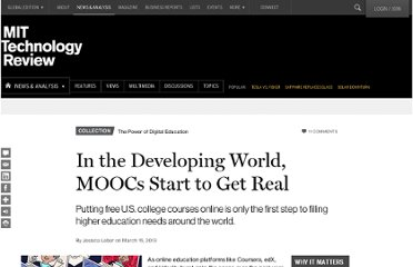 http://www.technologyreview.com/news/512256/in-the-developing-world-moocs-start-to-get-real/
