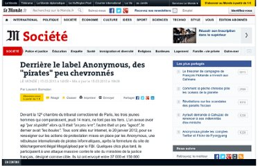 http://www.lemonde.fr/societe/article/2013/03/15/derriere-le-label-anonymous-des-pirates-peu-chevronnes_1849036_3224.html