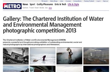http://metro.co.uk/2013/03/14/gallery-the-chartered-institution-of-water-and-environmental-management-photographic-competition-2013-3542178/