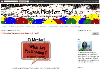 http://www.teachmentortexts.com/2013/02/its-monday-what-are-you-reading-2413.html#axzz2NumkTC6T