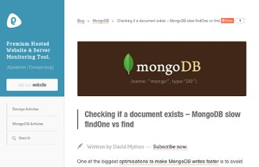 http://blog.serverdensity.com/checking-if-a-document-exists-mongodb-slow-findone-vs-find/