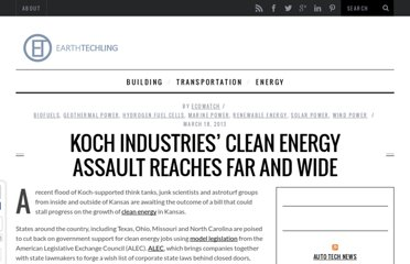 http://www.earthtechling.com/2013/03/koch-industries-clean-energy-assault-reaches-far-and-wide/