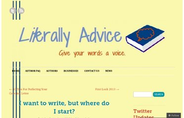 http://literallyadvice.com/2012/09/01/i-want-to-write-but-where-do-i-start/