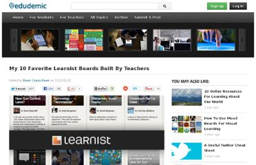 http://edudemic.com/2013/03/top-10-learnist-boards-teachers/?utm_medium=twitter&utm_source=twitterfeed