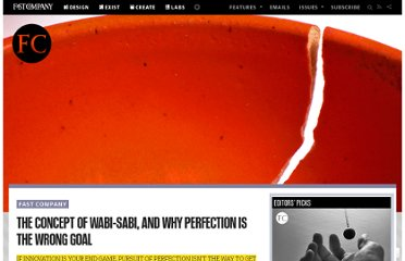 http://www.fastcompany.com/3007322/concept-wabi-sabi-and-why-perfection-wrong-goal