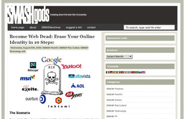 http://smashgods.com/2008/08/20/become-web-dead-erase-your-online-identity-in-10-steps/