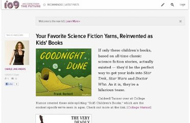 http://io9.com/5711525/your-favorite-science-fiction-yarns-reinvented-as-kids-books/