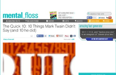 http://mentalfloss.com/article/26512/quick-10-10-things-mark-twain-didnt-say-and-10-he-did