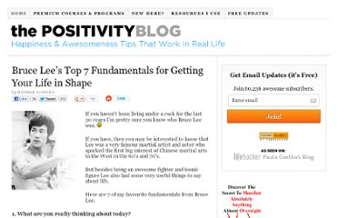 http://www.positivityblog.com/index.php/2008/03/07/bruce-lees-top-7-fundamentals-for-getting-your-life-in-shape/