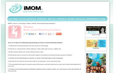 http://www.imom.com/parenting/tweens/parenting/safety/media-social-networking-guidelines/
