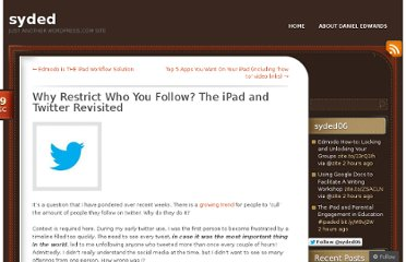 http://dedwards.me/2012/12/29/why-restrict-who-you-follow-the-ipad-and-twitter-revisited/