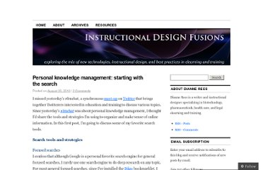 http://instructionaldesignfusions.wordpress.com/2010/08/20/personal-knowledge-management-starting-with-the-search/