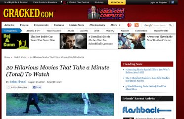 http://www.cracked.com/article_18730_20-hilarious-movies-that-take-minute-total-to-watch.html