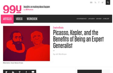 http://99u.com/articles/7269/picasso-kepler-and-the-benefits-of-being-an-expert-generalist