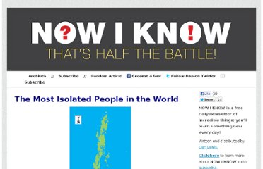 http://nowiknow.com/the-most-isolated-people-in-the-world/
