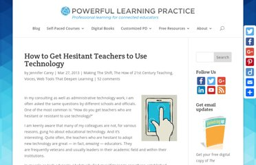http://plpnetwork.com/2013/03/27/hesitant-teachers-technology/