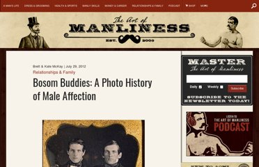 http://www.artofmanliness.com/2012/07/29/bosom-buddies-a-photo-history-of-male-affection/