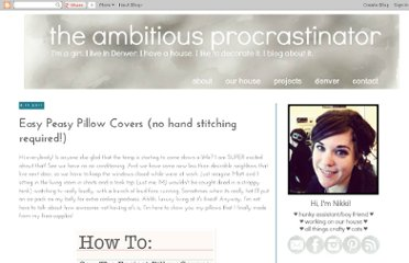 http://www.theambitiousprocrastinator.com/2011/08/easy-peasy-pillow-covers-no-hand.html