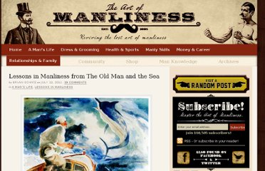 http://www.artofmanliness.com/2011/07/12/lessons-in-manliness-from-the-old-man-and-the-sea/