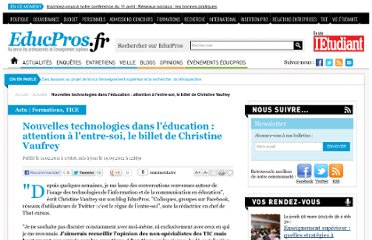 http://www.letudiant.fr/educpros/actualite/nouvelles-technologies-dans-l-education-attention-a-l-entre-soi-le-billet-de-christine-vaufrey.html