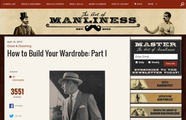 http://www.artofmanliness.com/2010/04/16/how-to-build-a-manly-wardrobe-1/