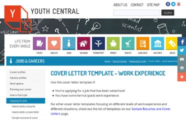 http://www.youthcentral.vic.gov.au/Jobs+%26+Careers/Applying+for+jobs/Cover+letter+-+work+experience/#.UVRzutF-P0M