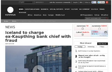 http://www.euronews.com/2013/03/26/iceland-to-charge-ex-kaupthing-bank-chief-with-fraud/